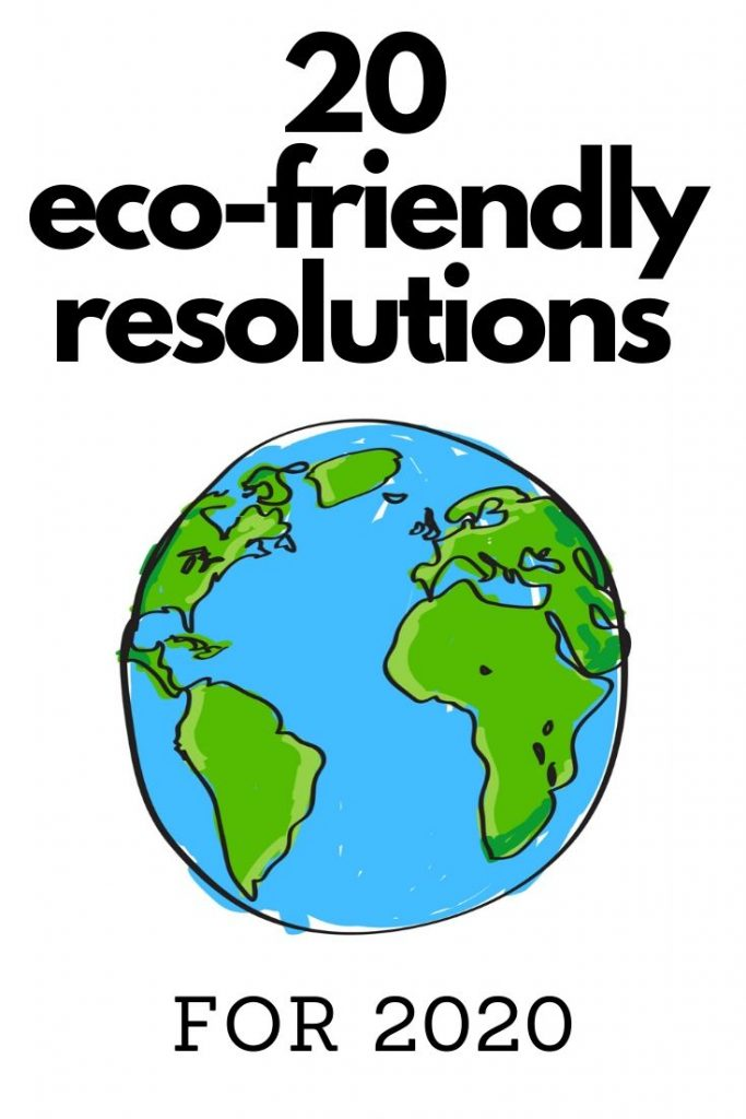 20 eco friendly New Year's resolutions